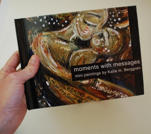 Moments With Messages hardbound Mother & Child Art Book by Katie m. Berggren