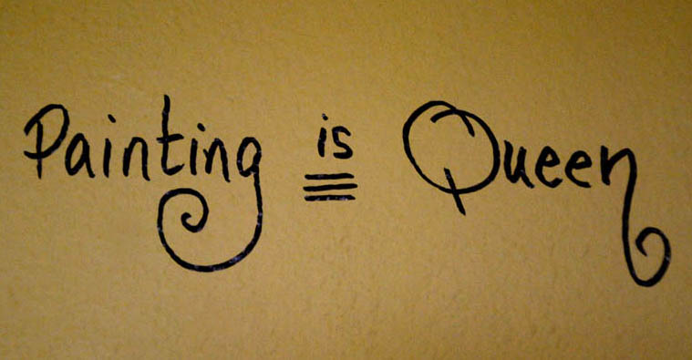 Painting Is Queen, the writing is on the wall ~ Katie m. Berggren