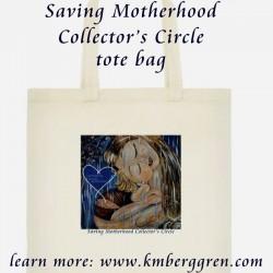 The Saving Motherhood Collector's Circle Tote Bag