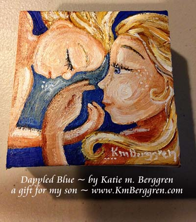 Dappled Blue by Katie m. Berggren, not for sale