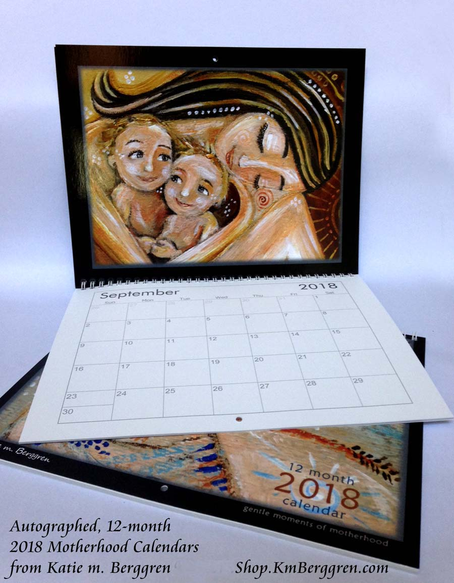 2018 Motherhood Calendar - free with gift certificates of $100 shop.KmBerggren.com
