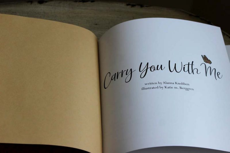 Carry You With Me by Alanna Knobben and Katie m. Berggren